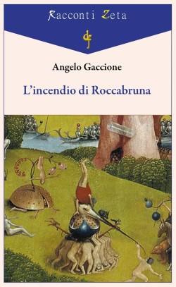 Copertina - Incendio Roccabruna - Gaccione